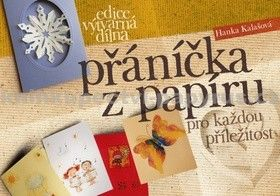 Hanka Kalašová: Přáníčka z papíru pro každou příležitost cena od 101 Kč
