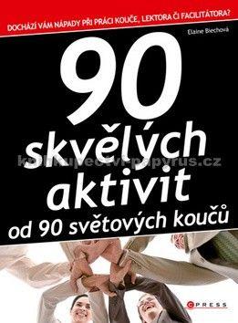 Elaine Biech: 90 skvělých aktivit od 90 světových koučů cena od 350 Kč