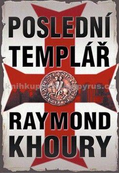 Raymond Khoury: Poslední templář cena od 279 Kč