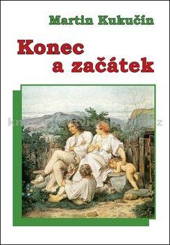 Martin Kukučín: Konec a začátek cena od 119 Kč