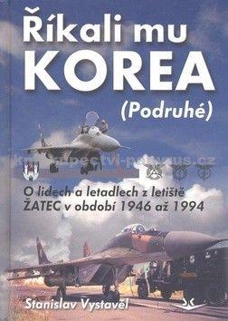 Stanislav Vystavěl: Říkali mu Korea (Podruhé) cena od 390 Kč