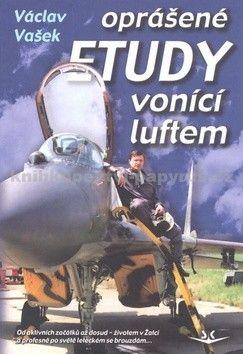 Václav Vašek: Oprášené etudy vonící luftem cena od 195 Kč