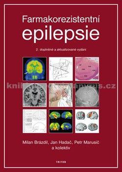Milan Brázdil, Petr Marusič, Jan Hadač: Farmakorezistentni epilepsie - 2. vydání cena od 199 Kč