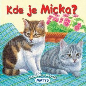 Sibyla Mislovičová: Kde je Micka? - leporelo cena od 91 Kč