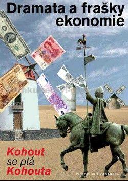 Pavel Kohout: Dramata a frašky ekonomie cena od 149 Kč
