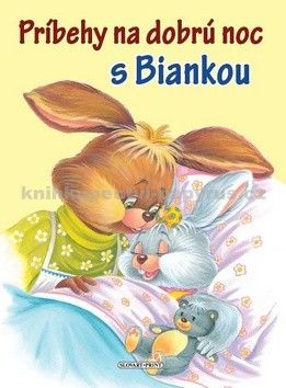 Slovart Print Príbehy na dobrú noc s Biankou cena od 243 Kč