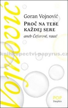 Goran Vojnović: Proč na tebe každej sere cena od 168 Kč