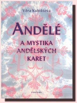 Věra Kubištová - Škochová: Andělé a mystika andělských karet cena od 179 Kč