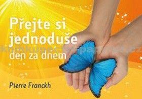 Pierre Franckh: Přejte si jednoduše den za dnem cena od 251 Kč