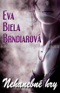 Eva Biela Brndiarová: Nehanebné hry (slovensky) cena od 141 Kč