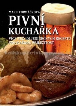 Marie Formáčková: Pivní kuchařka cena od 0 Kč