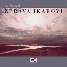 Petr Petříček: Zpráva Ikarovi cena od 77 Kč