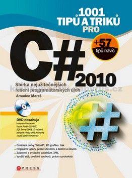 Amadeo Mareš: 1001 tipů a triků pro C# 2010 cena od 343 Kč