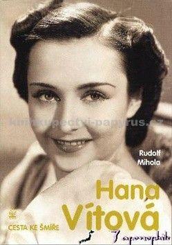 Rudolf Mihola: Hana Vítová - Cesta ke šmíře - 2. vydání cena od 208 Kč