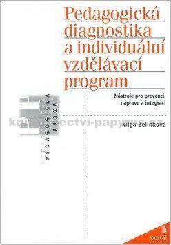 Olga Zelinková: Pedagogická diagnostika a individuální vzdělávací program cena od 199 Kč