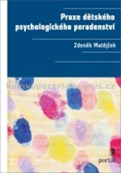 Zdeněk Matějček: Praxe dětského psychologického poradenst cena od 346 Kč