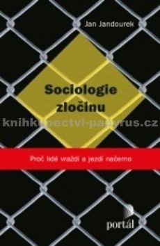 Jan Jandourek: Sociologie zločinu cena od 169 Kč