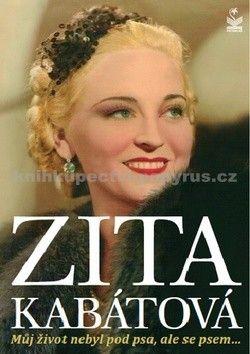 Zita Kabátová: Zita Kabátová - Můj život nebyl pod psa, ale se psem... cena od 174 Kč