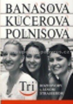 Ján Štrasser: Tri - Adela Banášová, Adriana Kučerová, Patra Polnišová cena od 110 Kč