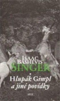 Isaac Bashevis Singer: Hlupák Gimpl cena od 179 Kč
