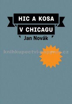Jan Novák: Hic a kosa v Chicagu cena od 203 Kč