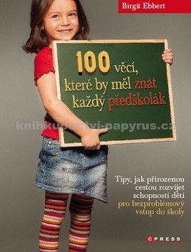 Birgit Ebbert: 100 věcí, které by měl znát každý předškolák cena od 155 Kč
