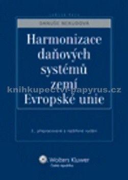 Danuše Nerudová: Harmonizace daňových systémů zemí Evropské unie cena od 275 Kč