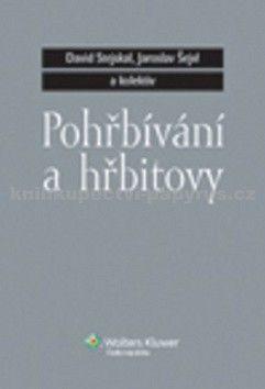 David Stejskal, Jaroslav Šejvl: Pohřbívání a hřbitovy cena od 616 Kč