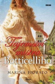 Marina Fiorato: Tajemství mistra Botticelliho cena od 192 Kč