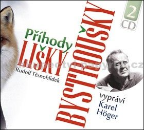 Rudolf Těsnohlídek: Příhody lišky Bystroušky - 2CD