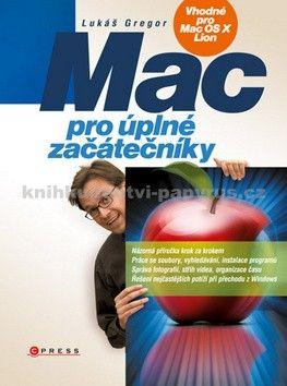 Lukáš Gregor: Mac pro úplné začátečníky cena od 212 Kč