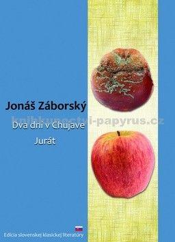 Jonáš Záborský: Dva dni v Chujave, Jurát cena od 76 Kč