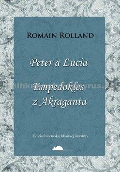 Romain Rolland: Peter a Lucia, Empedokles z Akraganta cena od 114 Kč