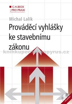 Michal Lalík: Prováděcí vyhlášky ke stavebnímu zákonu (+ CD) cena od 857 Kč