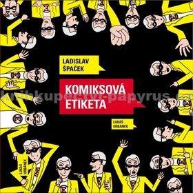 Ladislav Špaček, Lukáš Urbánek: Komiksová etiketa cena od 314 Kč