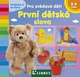 Kolektiv autorů: První dětská slova - Pro zvědavé děti cena od 63 Kč