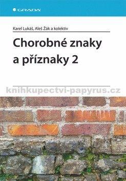 Karel Lukáš, Aleš Žák: Chorobné znaky a příznaky 2 cena od 210 Kč