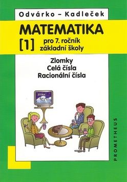 Oldřich Odvárko, Jiří Kadleček: Matematika pro 7. roč. ZŠ - 1.díl (Zlomky, Celá čísla...) - 3. vydání cena od 87 Kč