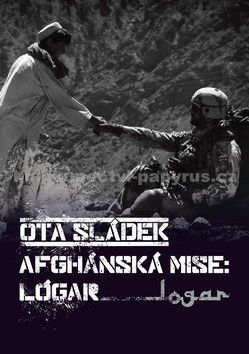 Ota Sládek: Afghánská mise: Lógar cena od 194 Kč