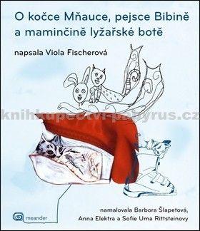 Barbora Šlapetová, Viola Fischerová: O kočce Mňauce a pejsce Bibině cena od 123 Kč