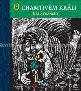 Josefna Formanová, Jiří Stránský, Matěj Forman: O chamtivém králi cena od 174 Kč