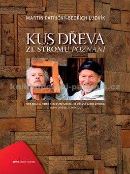 Martin Patřičný, Bedřich Ludvík: Kus dřeva ze stromu poznání cena od 0 Kč