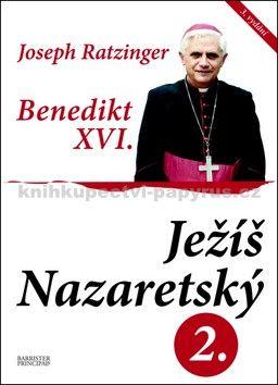 Joseph Ratzinger: Ježíš Nazaretský II. cena od 59 Kč