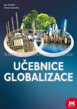 Jan Hodač, Tomáš Kotrba: Učebnice globalizace cena od 213 Kč