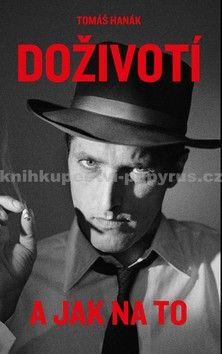 Tomáš Hanák: Tomáš Hanák – Doživotí a jak na to cena od 145 Kč