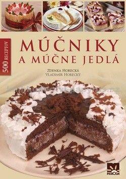 Vladimír Horecký: Múčniky a múčne jedlá cena od 0 Kč