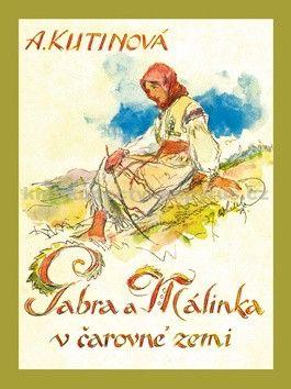 Amálie Kutinová: Gabra a Málinka v čarovné zemi cena od 179 Kč