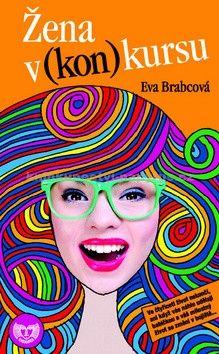 Eva Brabcová: Žena v (kon)kursu (Edice KASSANDRA) cena od 65 Kč