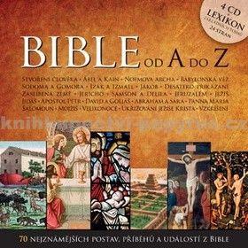 Radovan Lukavský, Marek Eben, Libuše Šafránková: Bible od A do Z - 70 nejznámějších postav, příběhů a událostí z bible - 4CD