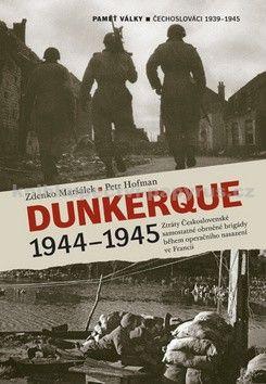 Petr Hofman: Dunkerque 1944-1945 cena od 0 Kč